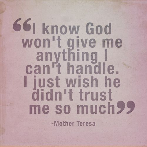 http://favimages.net/wp-content/uploads/2013/06/mother-teresa-quotes-sayings-about-god-trust.jpg