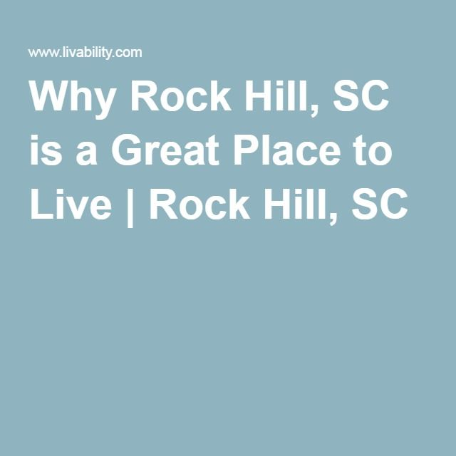 Why Rock Hill, SC is a Great Place to Live | Rock Hill, SC
