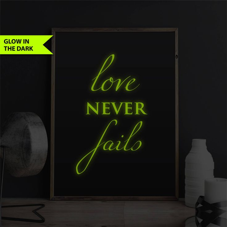 Love Never Fails Decor Print Glow In The Dark Scripture Print Bible Verse Decor Quote Love Print Anniversary Gift Girlfriend Present Print by FixateDesigns on Etsy