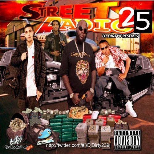 Drake,Rick Ross,Wiz Khalifa,Webbie,Yo Gotti,T.I.,B.O.B,Chris Brown,Plies,Ice Berg,Roscoe Dash ,Big Sean,Big Boi, Currensy,Jamie Foxx ,Jae Millz,Jim Jones,Juelz Santana,Mystikal,Pimp C,Bun B,Frank Lini, - Dj Dirty Presents Street Radio Vol.25 Hosted by Dj Dirty // Free Mixtape @ DatPiff.com