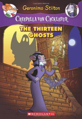 Bestseller Books Online Creepella von Cacklefur 1: The Thirteen Ghosts: A Geronimo Stilton Adventure Geronimo Stilton $6.99  - http://www.ebooknetworking.net/books_detail-0545307422.html