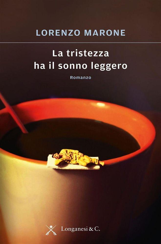 La+tristezza+ha+il+sonno+leggero,+Lorenzo+Marone