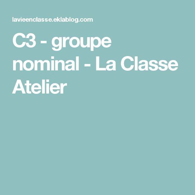 C3 - groupe nominal - La Classe Atelier