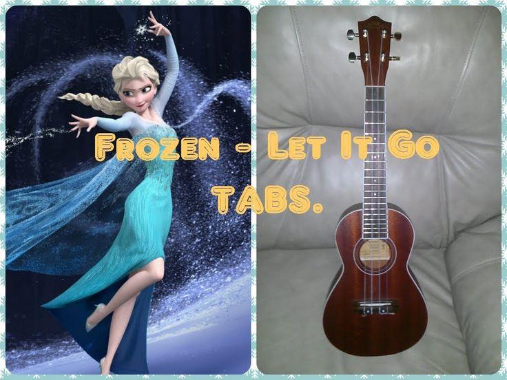 Frozen - Let It Go ( Ukulele Fingerstyle) TABS : Ukes! : Pinterest : Frozen let it go, Ukulele ...
