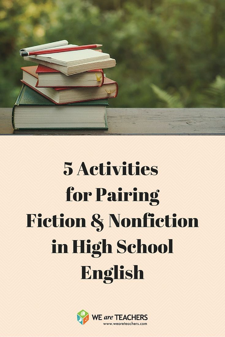 Ideas for pairing fiction & nonfiction in high school English