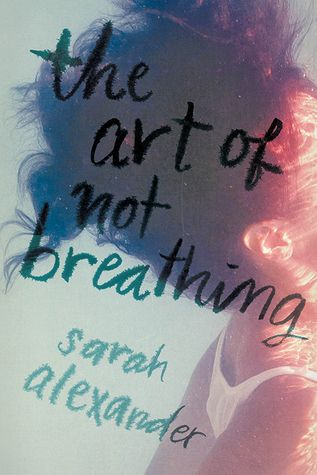 The Art of Not Breathing by Sarah Alexander | Exp Publication 2016 | HMH