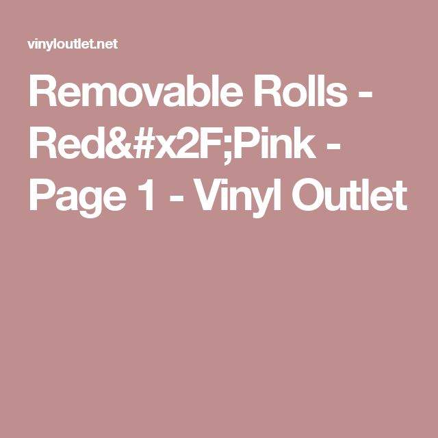 Removable Rolls - Red/Pink - Page 1 - Vinyl Outlet