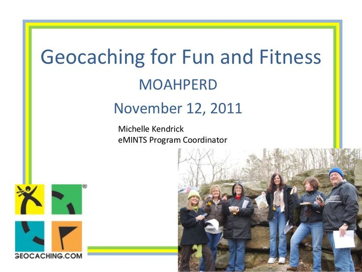 Geocaching for Fun and Fitness by kendricktm via slideshare