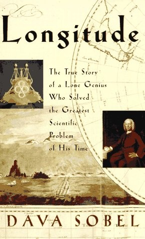 Longitude: The True Story of a Lone Genius Who Solved the Greatest Scientific Problem of His Time by Dava Sobell - the story of John Harrison's C18th quest to create a chronometer sufficiently accurate to be used to determine longitude at sea