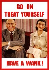 Rude card by Kiss me Kwik - Funny - Treat Yourself | Comedy Card Company | Funny Birthday Cards | Humorous Cards