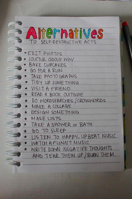 Alternatives to self destructive acts.