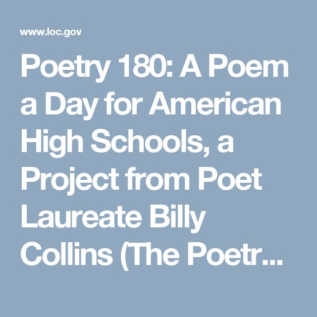 Poetry 180: A Poem a Day for American High Schools, a Project from Poet Laureate Billy Collins (The Poetry and Literature Center at the Library of Congress)