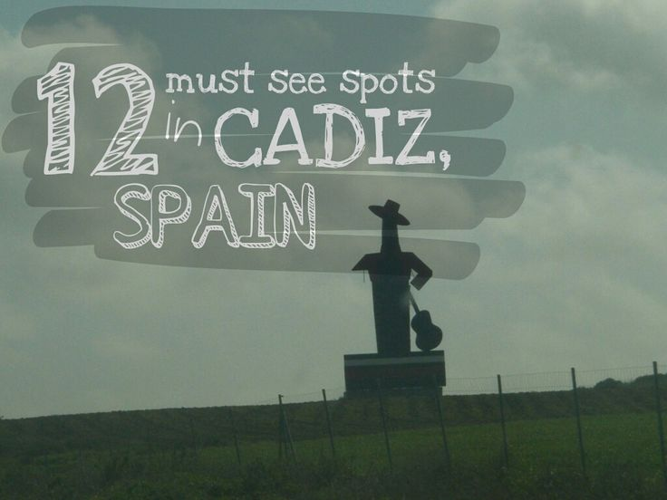 "12 must see spots in Cadiz/ Spain.. I TICKED ""CADIZ"""