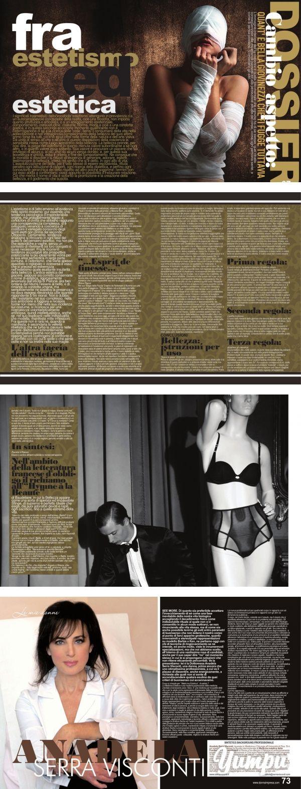 DONNA IMPRESA MAGAZINE: BELLEZZA - TRA ESTETISMO ED ESTETICA  di Valeriana Mariani con Anadela Serra Visconti. http://www.donnaimpresa.com https://www.yumpu.com/it/document/view/24322224/donna-impresa-magazine-dossier-fra-estetismo-ed-estetica