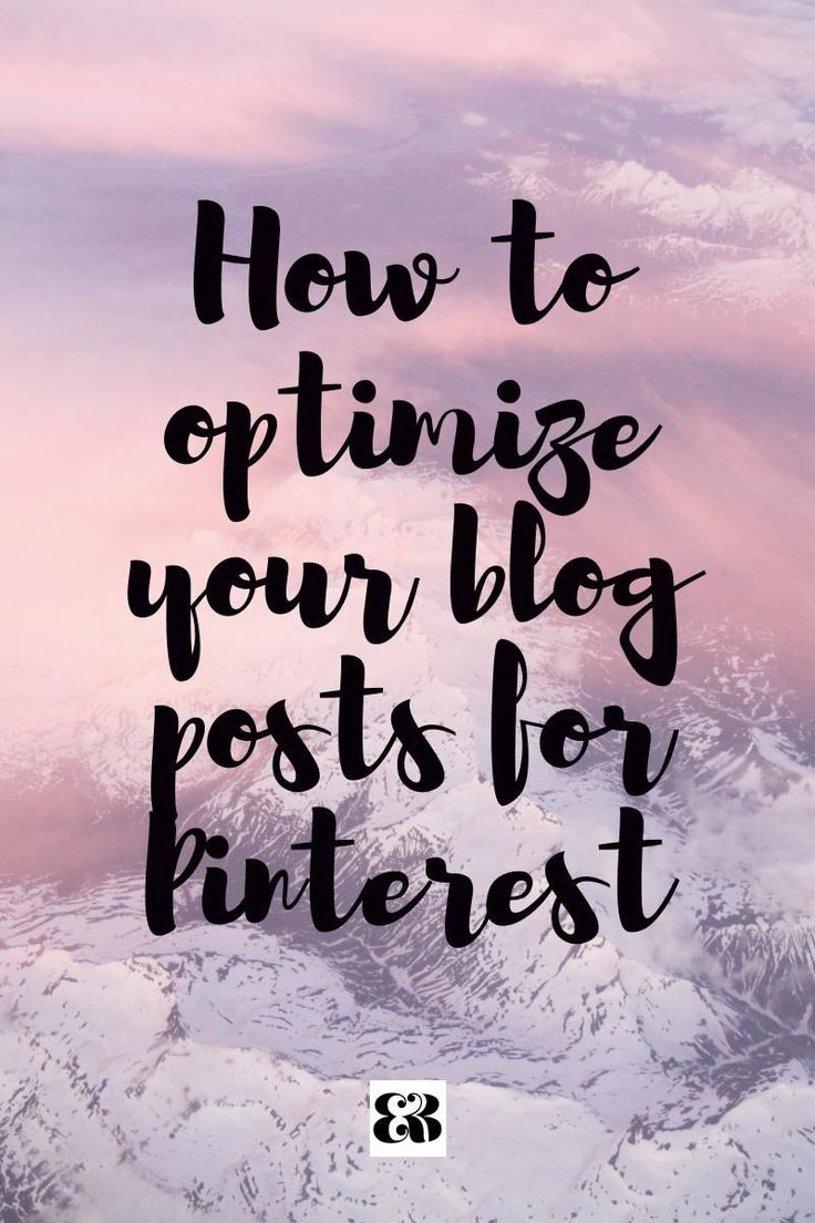 how to optimize your blog posts for #Pinterest
