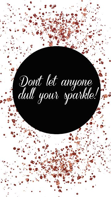 Black white Dull your sparkle glitter iphone wallpaper background phone lock screen