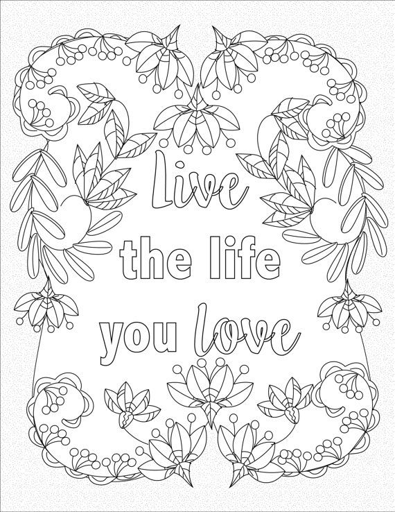 Live The Life You Love Inspirational Quotes A Positive Uplifting By LiltColoringBooks Cute Coloring PagesAdult Colouring