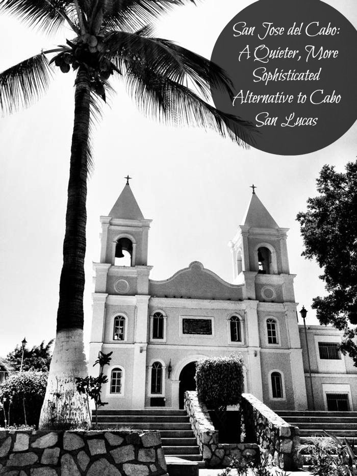 Honeymoonin' - San Jose del Cabo: A Quieter, More Sophisticated Alternative to Cabo San Lucas