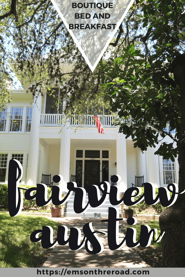 Hotel review of The Fairview Austin Bed and Breakfast.  Austin, Texas Bed and Breakfast, Boutique Hotel,