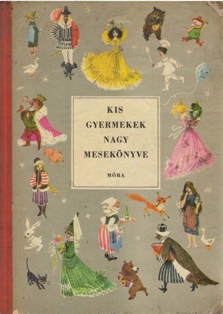 Gyerekkorunk kedvenc könyveinek válogatása: Kis gyermekek nagy mesekönyve