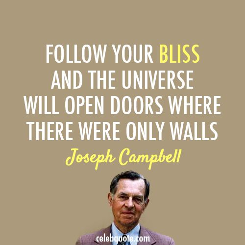 Joseph Campbell Quotes On Love: 76 Best Follow Your Bliss Images On Pinterest