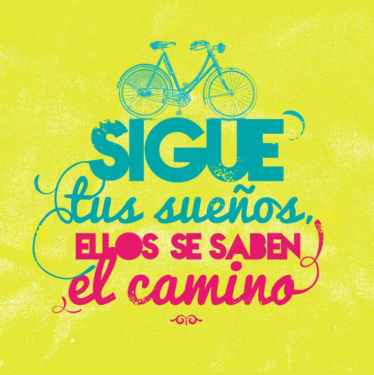 """Sigue tus sueños, ellos se saben el camino"" ♥ ""Follow your dreams, they know the way"""