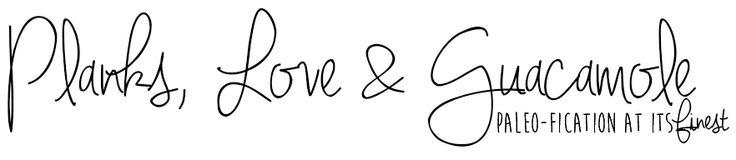 Planks, Love & Guacamole