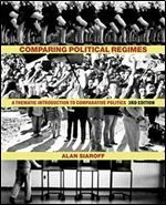 Comparing Political Regimes: A Thematic Introduction to Comparative Politics Third Edition
