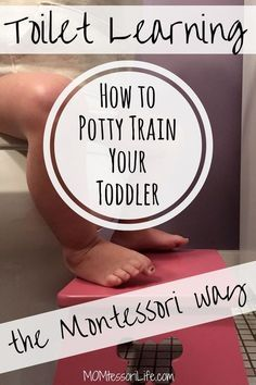 Toilet Learning. How to Potty Train your Toddler the Montessori Way. Toilet Training.