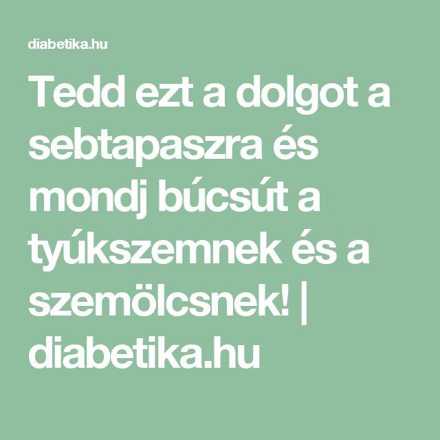 Tedd ezt a dolgot a sebtapaszra és mondj búcsút a tyúkszemnek és a szemölcsnek!   diabetika.hu