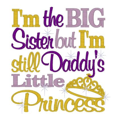 Big Sister Quotes | 11185 I'm the big Sister but I'm still Daddy's little Princess