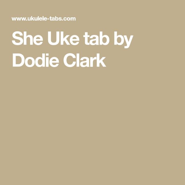 She Uke tab by Dodie Clark