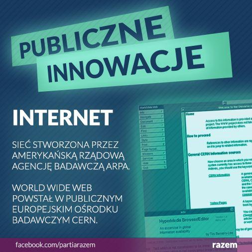 """Korzystasz właśnie z przeglądarki www (wymyślonej w europejskiej publicznej instytucji badawczej), sieci Internet (stworzonej przez rządową agencję w USA) oraz komputera (produkt amerykańskiego państwowego programu badawczego). Teraz przesuń myszkę (jej początki także zostały sfinansowane przez państwo) i kliknij """"lubię to"""". Przycisk """"lubię to"""" jest oryginalnym wkładem innowacyjnego sektora prywatnego  http://www.razemdamyrade.com"""