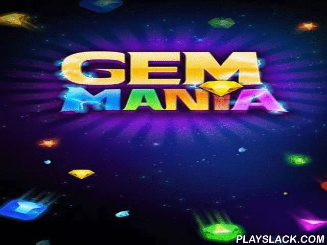 Gem Mania  Android Game - playslack.com , Move multicoloured art by swapping them. equal 3 or more same art into lines. When they stroke up they give you scores. stroke up hundreds of jewelries in this Android game. strive to get as many scores as  you can with minor amount of decisions you have. Beat more and more arduous levels and open the crystalware vertebrate. Use a collection of bonuses, like lightning or a supernatural striker to get even more scores. Set records and get to the top…
