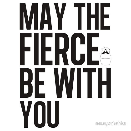 May the Fierce Be With You! RuPaul .                                                                                                                                                                                 Más