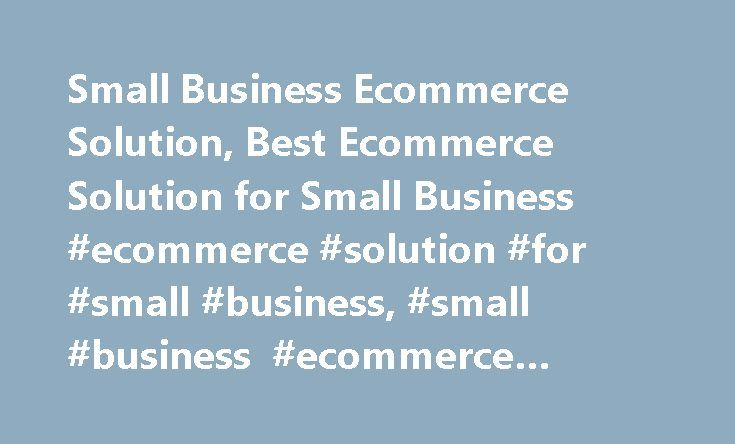 Small Business Ecommerce Solution, Best Ecommerce Solution for Small Business #ecommerce #solution #for #small #business, #small #business #ecommerce #solution http://zambia.remmont.com/small-business-ecommerce-solution-best-ecommerce-solution-for-small-business-ecommerce-solution-for-small-business-small-business-ecommerce-solution/  # Small Business Ecommerce Solution A reliable ecommerce solution is essential for those who offer products and services on the Internet. Are you involved in…