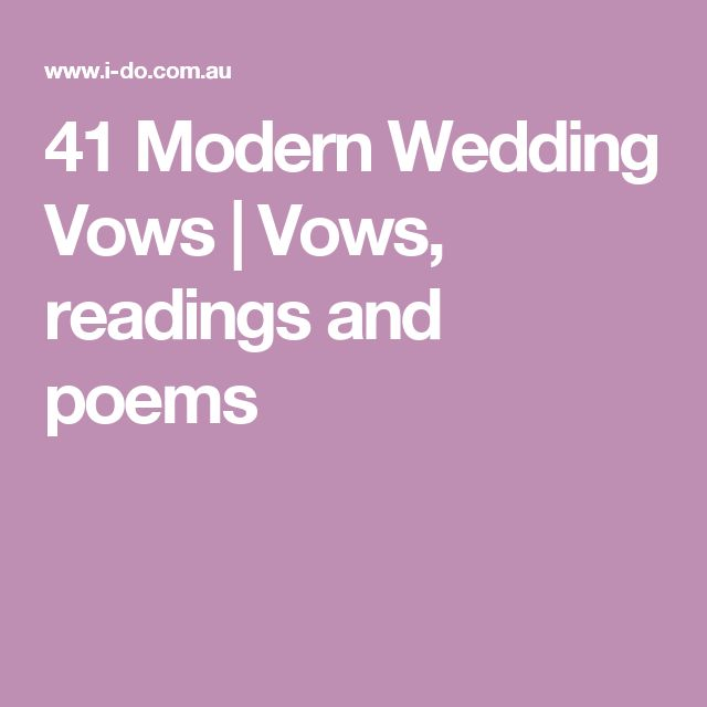 41 Modern Wedding Vows | Vows, readings and poems