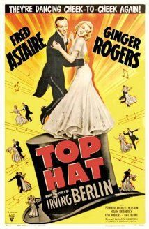 Top Hat (1935) ~My dear, when you're as old as I am, you take your men as you find them - if you can find them.