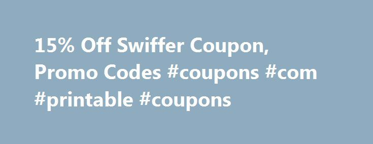 15% Off Swiffer Coupon, Promo Codes #coupons #com #printable #coupons http://coupons.remmont.com/15-off-swiffer-coupon-promo-codes-coupons-com-printable-coupons/  #swiffer coupons # Swiffer Coupon Codes Showing 5 most recent comments They are junk your not missing anything. Buy a reveal by Rubbermaid, they have a washable pad and a refillable bottle to use soultion of your choice. Now that is what I call a bargin! 3 years ago by Anonymous Exactly. Took forever of registering, incorrect…
