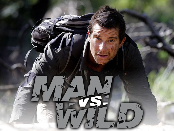 Man vs. Wild- Bear Grylls, a born survivor, travels around the globe to find the most dangerous tourist locations and environments