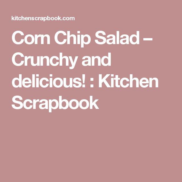 Corn Chip Salad – Crunchy and delicious! : Kitchen Scrapbook