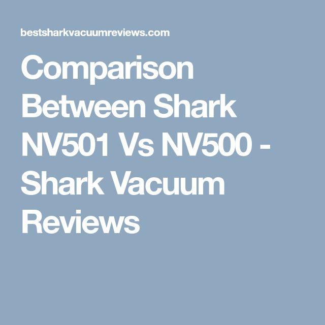 Comparison Between Shark NV501 Vs NV500 - Shark Vacuum Reviews