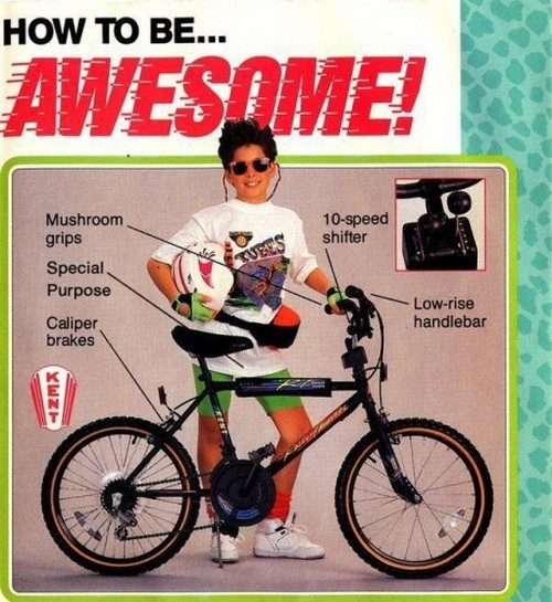 How to be AWESOME: 90S Kids, Bike, 90S Fashion, Words Awesome, Neon Green, 80S Style, Funny Stuff, Random Stuff, Be Awesome