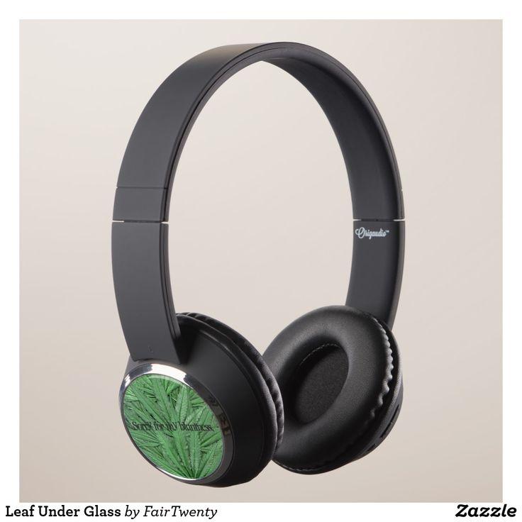 Leaf Under Glass Headphones - you can  customize or remove the text. #marijuana #ganja #pot #weed #cannabis #grass
