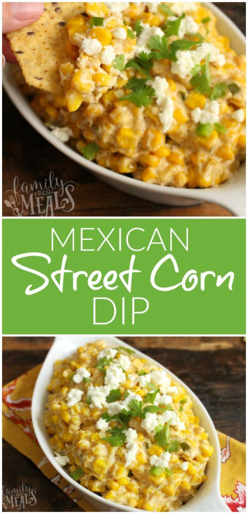 Mexican Street Corn Dip - Cinco de Mayo - http://FamilyFreshMeals.com --