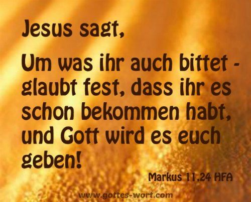 Gottes Wort: Erquicken ... Markus 11,24 ... http://www.gottes-wort.com/erquicken-28.html