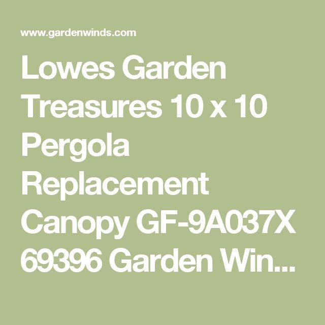 Lowes Garden Treasures 10 x 10 Pergola Replacement Canopy GF-9A037X 69396 Garden Winds