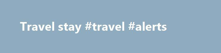 Travel stay #travel #alerts http://travel.remmont.com/travel-stay-travel-alerts/  #travel stay # Travelstay.com Reliable Service TravelStay.com is the world's biggest source of inexpensive accommodation for London. With central London hotels from only £20pp & offers for weekend stays, long stays and groups! Business description TravelStay.com: We have a great London hotel deal for you. Since 2001 we ve been working with the best hoteliers […]The post Travel stay #travel #alerts appeared…