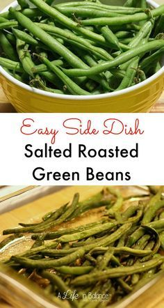 Salted Roasted Green Beans - These beans are a great last minute side dish for dinner if you're not using the oven since they only take 15 minutes to roast. It takes about 5 minutes to prep the green beans for roasting. Serve warm, if they make it to the table. I guarantee you'll be munching on these, too.