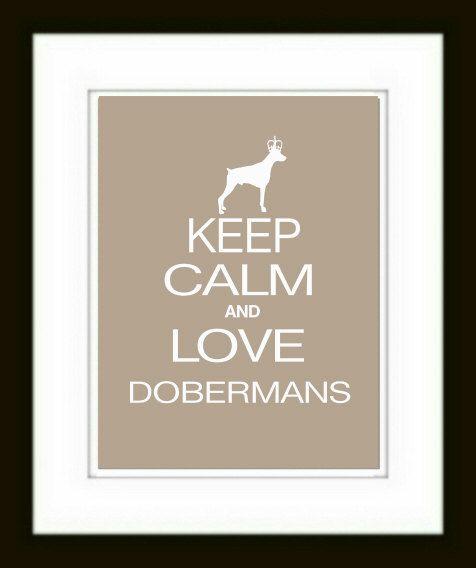 Doberman Pinscher Art Print Doberman Keep Calm and Love Dobermans // Printable Art - Digital File -Wall Decor // Dog Art //, via Etsy.